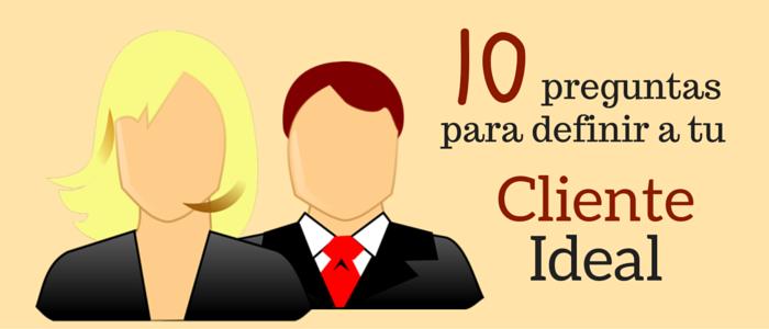 ¿Sabes para quién escribes? Define a tu cliente ideal con estas 10 preguntas