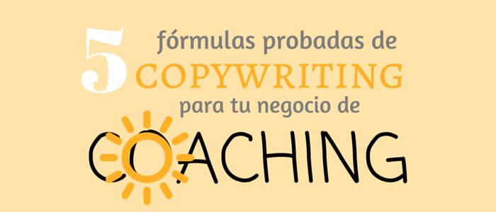 Copywriting para coaches: 5 fórmulas probadas para aplicar en tu negocio