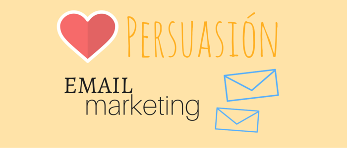 12 consejos de persuasión para tus campañas de email marketing