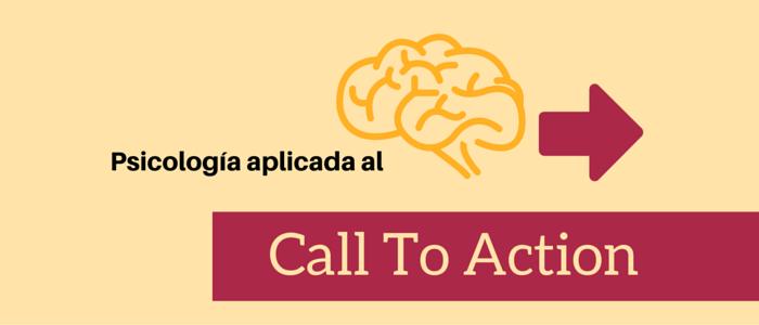 Call To Action: la psicología aplicada a la venta