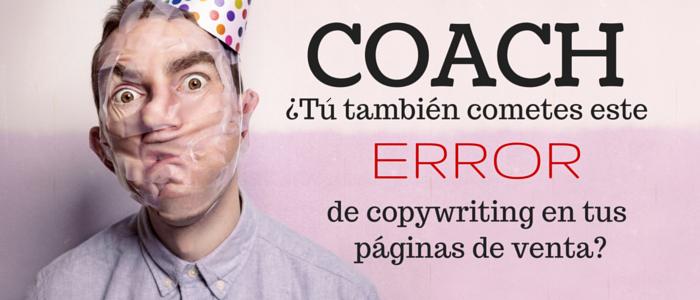 Coach, ¿tú también cometes este error de copywriting en tus páginas de venta?