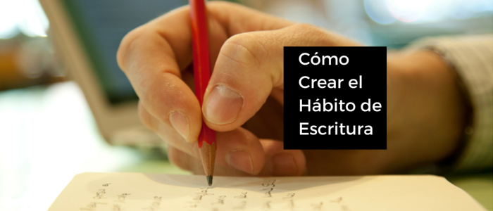 8 pasos para crear el hábito de escritura necesario para crecer profesionalmente