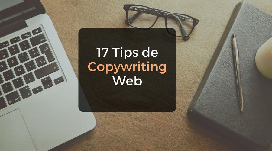 17 consejos de copywriting para darle vida a los textos de tu web