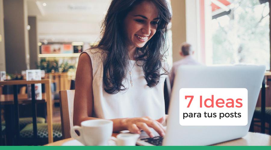 7 Consejos para crear contenido en tu blog sin perder horas pensando sobre qué escribir