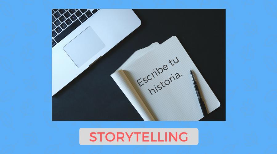 Guía rápida sobre Storytelling: Escribe historias conmovedoras para conectar emocionalmente con tus clientes (y II)